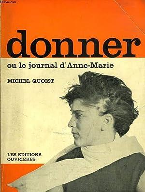 DONNER, OU LE JOURNAL D'ANNE-MARIE: QUOIST MICHEL
