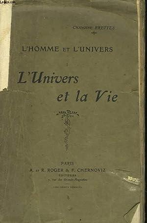 L'HOMME ET L'UNIVERS. TOME I. L'UNIVERS ET LA VIE.: CHANOINE BRETTES