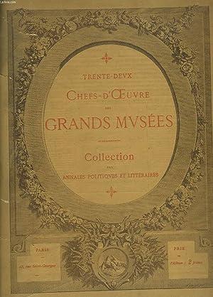 TRENTE-DEUX CHEFS D'OEUVRE DES GRANDS MUSEES: COLLECTIF