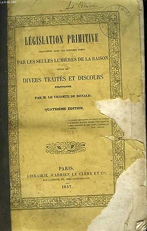 LEGISLATION PRIMITIVE , CONSIDEREE DANS LES DERNIERS TEMPS PAR LES SEULES LUMIERES DE LA RAISON , ...