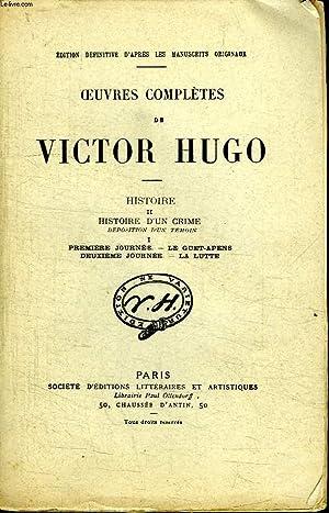 OEUVRES COMPLETES. HISTOIRE II. HISTOIRE D UN CRIME 1. PREMIERE JOURNEE. LE GUET APENS. DEUXIEME ...