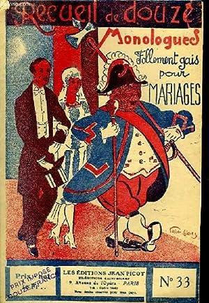 RECUEIL DE DOUZE MONOLOGUES N° 33. FOLLEMENT GAIS POUR MARIAGES.: COLLECTIF.