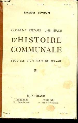 COMMENT PREPARER UNE ETUDE D'HISTOIRE COMMUNALE. ESQUISSE D'UN PLAN DE TRAVAIL: LEVRON ...