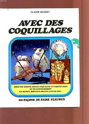 AVEC DES COQUILLAGES - N°4 - Collection 100 façons de faire.: NASSIET CLAUDE