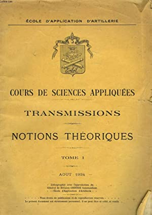 COURS DE SCIENCES APPLIQUEES. TRANSMISSIONS. NOTIONS THEORIQUES. TOME I.: COLLECTIF