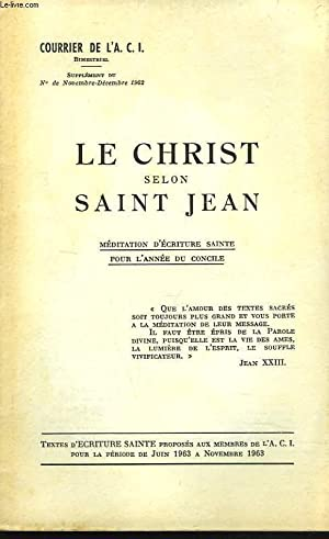 COURRIER DE L'A.C.I. SUPPLEMENT AU N° DE NOV-DEC 1962. LE CHRIST SELON SAINT-JEAN. ...