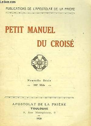 PETIT MANUEL DU CROISE: COLLECTIF