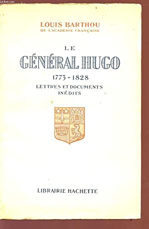 LE GENERAL HUGO - 1773/1828 - Lettres et documents inédits.: BARTHOU LOUIS