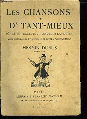 LES CHANSONS DU DR TANT MIEUX. CHANTS: DUBUS HERMIN.