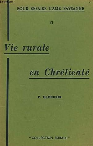 POR REFAIRE L'AME PAYSANNE. VI. VIE RURALE EN CHRETIENTE.: P. GLORIEUX
