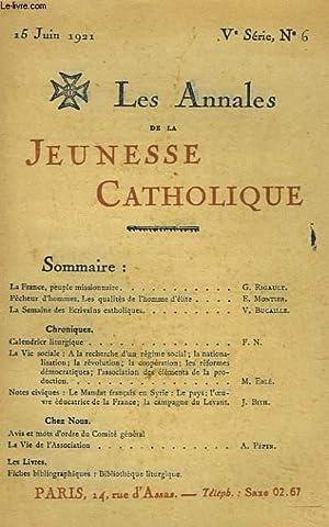 LES ANNALES DE LA JEUNESSE CATHOLIQUE N°6, 15 JUIN 1921. LA FRANCE, PEUPLE MISSIONNAIRE par G. ...
