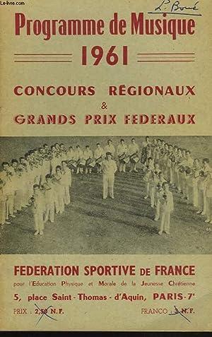 PROGRAMME DE MUSIQUE 1961. CONCOURS REGIONAUX ET GRANDS PRIX FEDERAUX.: COLLECTIF