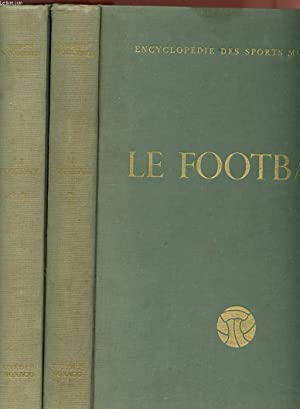 LE FOOTBALL - ENCYCLOPEDIE DES SPORTS MODERNES - TOMES 1 ET 2 complets.: COLLECTIF