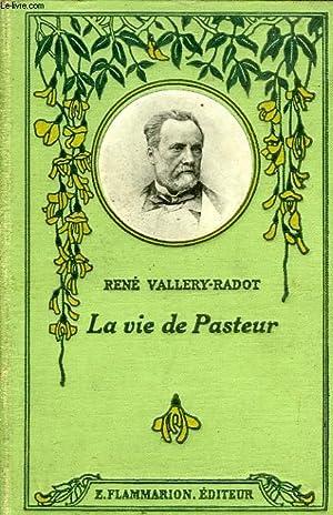 LA VIE DE PASTEUR: VALLERY-RADOT René