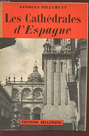 LES CATHEDRALES D'ESPAGNE - VOLUME 3.: PILLEMENT GEORGES