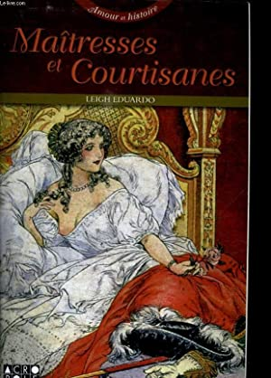 MAITRESSES ET COURTISANES.: LEIGH EDUARDO.