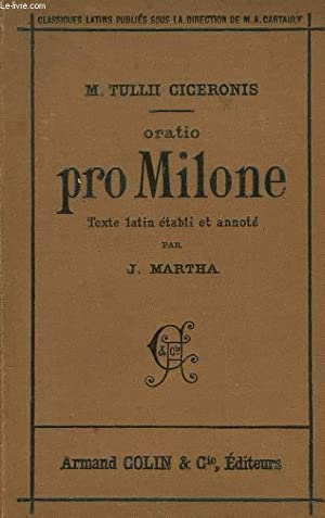 ORATIO PRO MILONE.: M. TULLII CICERONIS