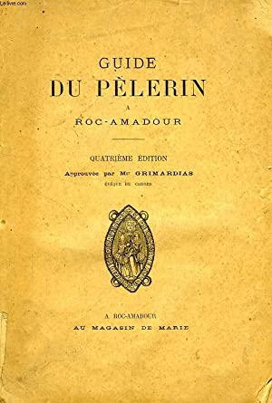 GUIDE DU PELERIN A ROC-AMADOUR: COLLECTIF