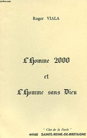 L'HOMME 2000 ET L'HOMME SANS DIEU: VIALA ROGER