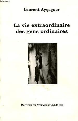 LA VIE EXTRAORDINAIRE DES GENS ORDINAIRES: AYCAGUER LAURENT