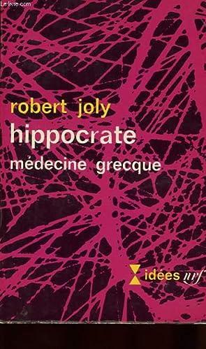HIPPOCRATE. MEDECINE GRECQUE: JOLY ROBERT