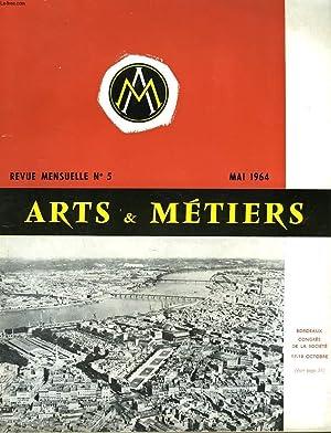 ARTS ET METIERS. REVUE MENSUELLE N°5, MAI 1964. HOMME PARMI LES HOMES : BERNARD HAY/ L&#...