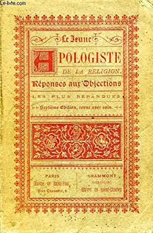 LE JEUNE APOLOGISTE DE LA RELIGION, REPONSES AUX OBJECTIONS LES PLUS REPANDUES: COLLECTIF