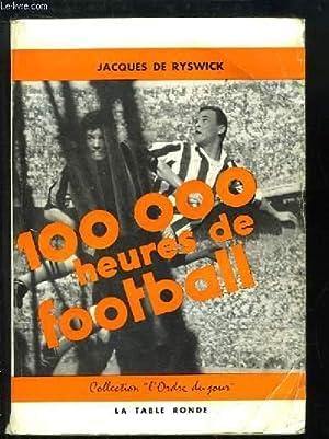 100 000 heures de football.: RYSWICK Jacques de