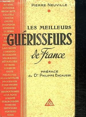 LES MEILLEURS GUERISSEURS DE FRANCE.: NEUVILLE PIERRE.