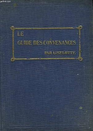 LE GUIDE DES CONVENANCES. Savoir vivre - obligations sociales - usages mondains.: LISELOTTE