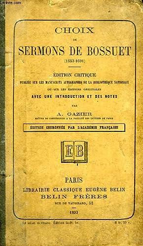 CHOIX DE SERMONS DE BOSSUET (1653-1691): BOSSUET, Par A. GAZIER