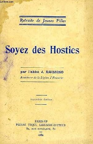 SOYEZ DES HOSTIES: RAIMOND ABBE J.