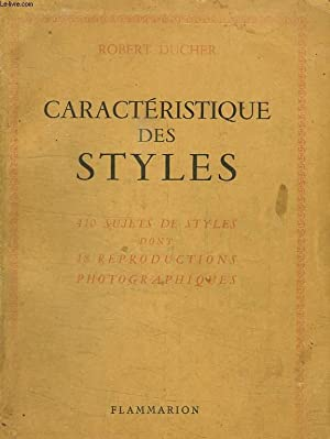 CARACTERISTIQUE DES STYLES.: DUCHER ROBERT.