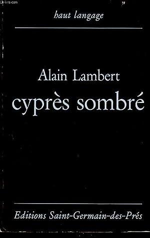 CYPRES SOMBRE avec un envoi de l auteur: ALAIN LAMBERT