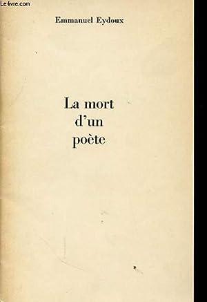 LA MORT D UN POETE avec un envoi de l auteur: EMMANUEL EYDOUX