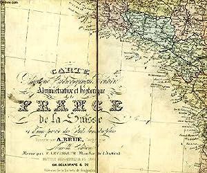 CARTE PHYSIQUE, HYDROGRAPHIQUE, ROUTIERE, ADMINISTRATIVE ET HISTORIQUE DE LA FRANCE, DE LA SUISSE ...