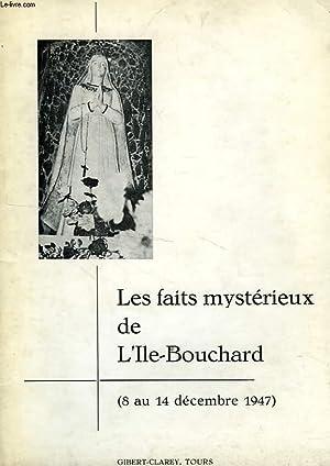 LES FAITS MYSTERIEUX DE L'ILE-BOUCHARD (8 AU 14 DEC. 1947): COLLECTIF