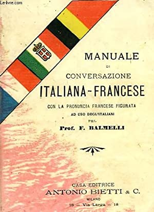 MANUALE DI CONVERSAZIONE ITALIANA-FRANCESE: BALMELLI Prof. F.