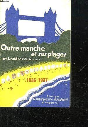 OUTRE MANCHE ET SES PLAGES ET LONDRES AUSSI.: COLLECTIF.