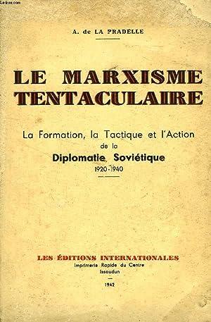 LE MARXISME TENTACULAIRE: LA PRADELLE A. DE