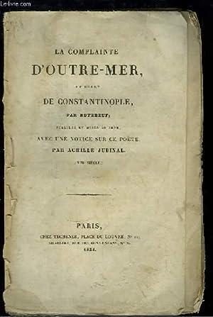 La Complainte d'Outre-Mer et celle de Constantinople.: RUTEBEUF