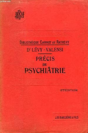 PRECIS DE PSYCHIATRIE: LEVY-VALENSI Dr