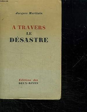 A TRAVERS LE DESASTRE.: MARITAIN JACQUES.