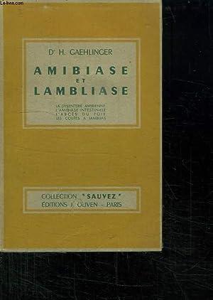 AMBIASE ET LAMBLIASE. LA DYSENTERIE AMIBIENNE, L: GAEHLINGER H.