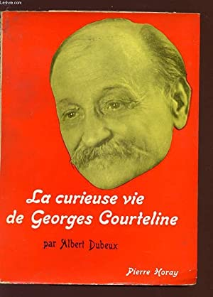 LA CURIEUSE VIE DE GOEGRES COURTELINE.: DUBEUX ALBERT