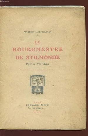LE BOURMESTRE DE STILMONDE - Pièce en 3 actes.: MAETERLINCK MAURICE