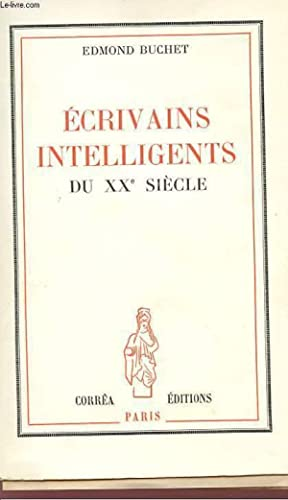 ECRIVAINS INTELLIGENTS DU XXè SIECLE.: BUCHET EDMOND