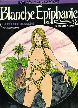 BLANCHE EPIPHANIE. LA DEESSE BLANCHE.: JACQUES LOB, GEORGES