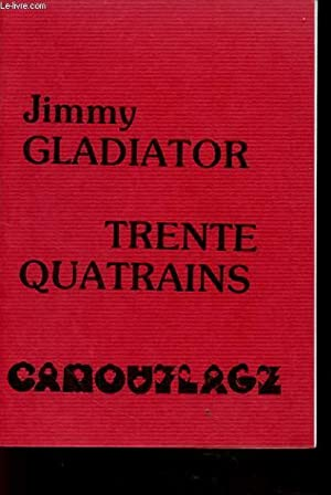 TRENTE QUATRAINS: JIMMY GLADIATOR