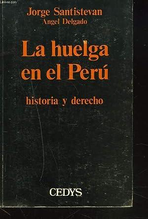 LA HUELGA EN EL PERU. HISTORIA Y DERECHO.: JORGE SANTISTEVAN